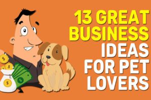 Great Business Ideas For Pet Lovers